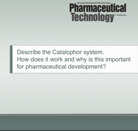 Interview about the Catalophore system – PharmTech.com