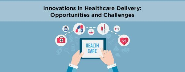 Innovations-in-Healthcare-Delivery-Opportunities-and-Challenges