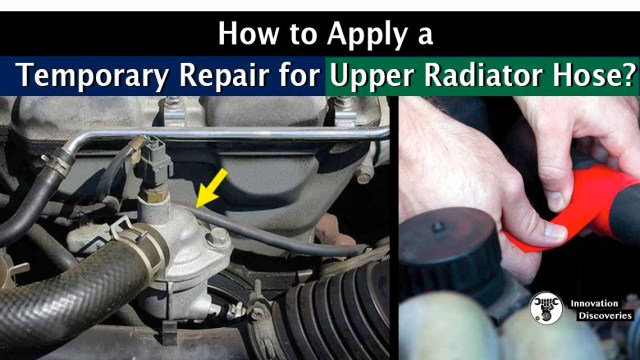 How to Apply a Temporary Repair for Upper Radiator Hose?