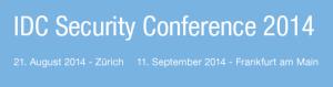 IDC Security Conference 2014 in Zürich und Frankfurt
