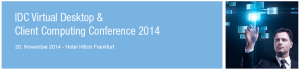IDC Virtual Desktop & Client Computing Conference 2014