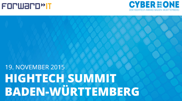 Hightech Summit Baden-Württemberg 2015: CyberOne und Forward IT join forces