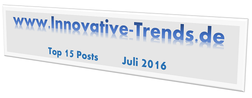Top 15 Posts im Juli 2016 auf Innovative Trends