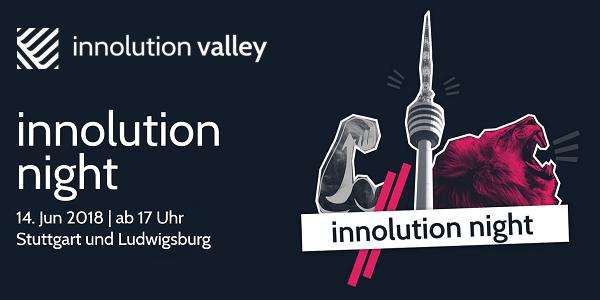 Innolution Night 2018 - Startup-Nacht am 14.6. in Stuttgart und Ludwigsburg