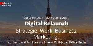 Digital:Relaunch Konferenz 2019 - Digitalisierung erfolgreich umsetzen (Save-the-Date)