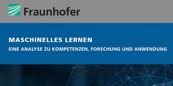 KI / Maschinelles Lernen: Kostenlose Fraunhofer-Studie mit kompaktem Überblick