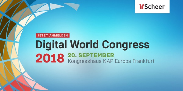 Scheer Digital World Congress 2018 am 20.9. in Frankfurt – Der Weg zum Unternehmen 4.0