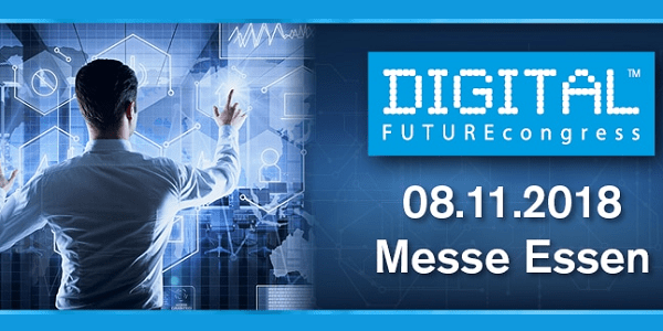 DIGITAL FUTUREcongress 2018 in Essen: Discover Business 4.0 - Mittelstand trifft Digitalisierung (Sonderkonditionen)