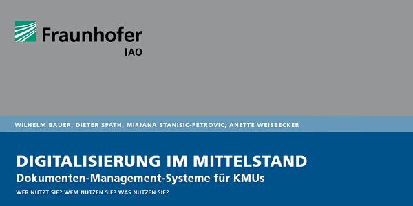 Digitalisierung im Mittelstand: Neue Fraunhofer-Studie zu DMS für KMUs