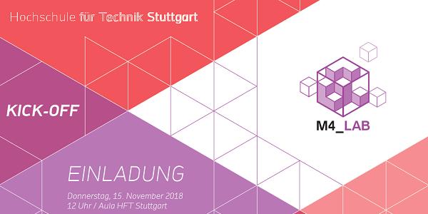 M4_LAB: Öffentliches Kick-Off des Projekts M4_LAB an der HFT Stuttgart am 15.11.2018