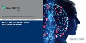 KI in der Unternehmenspraxis - Studie des Fraunhofer IAO