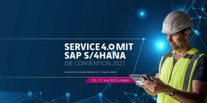 Service 4.0 mit SAP S/4HANA - Die Convention 2020 am 16.+17.6.2021 in Berlin