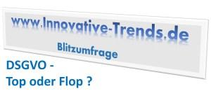 Blitzumfrage: DSGVO - Top oder Flop ?