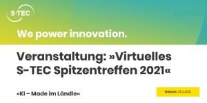 Virtuelles S-TEC Spitzentreffen 2021 - KI made im Ländle