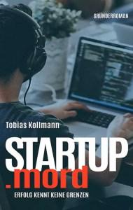 STARTUP.mord - Gründerroman von Prof. Kollmann