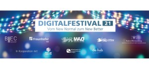 Digitalfestival 2021 - Vom New Normal zum New Better