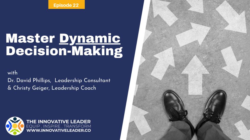 Managing Dynamic Decision-Making