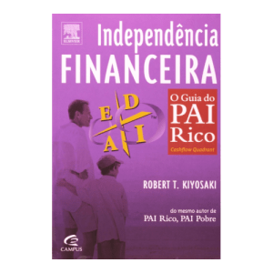 Independencia Financeira O Guia do Pai Rico