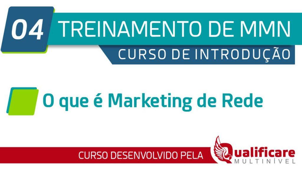 Curso Introdução - 04 O que é Marketing de Rede