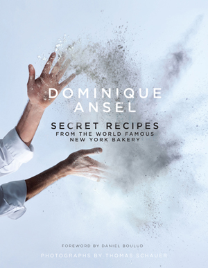 'Secret Recipes from the World Famous New York Bakery' by Dominique Ansel