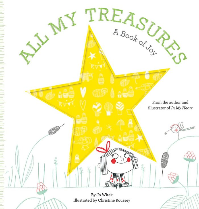 All My Treasures A Book of Joy By Jo Witek Illustrator Christine Roussey
