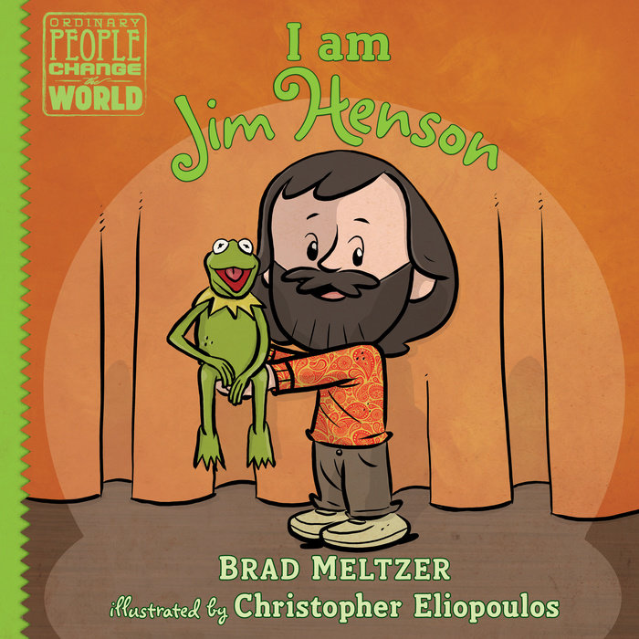 I am Jim Henson by Brad Meltzer & Christopher Eliopoulos