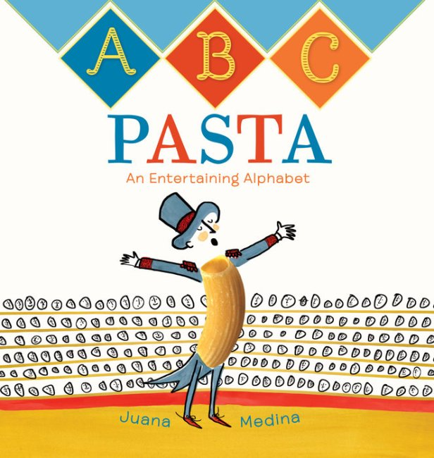ABC Pasta An Entertaining Alphabet by Juana Medina Rosas