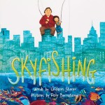 Skyfishing by Gideon Sterer & Illustrated by Poly Bernatene