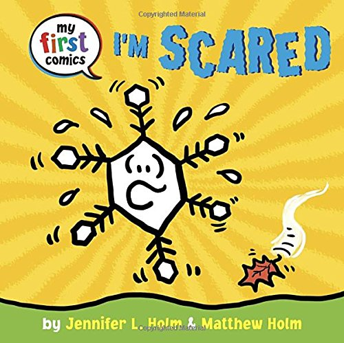 My First Comics: I'm Scared By Jennifer L. Holm & Illustrated by Matthew Holm