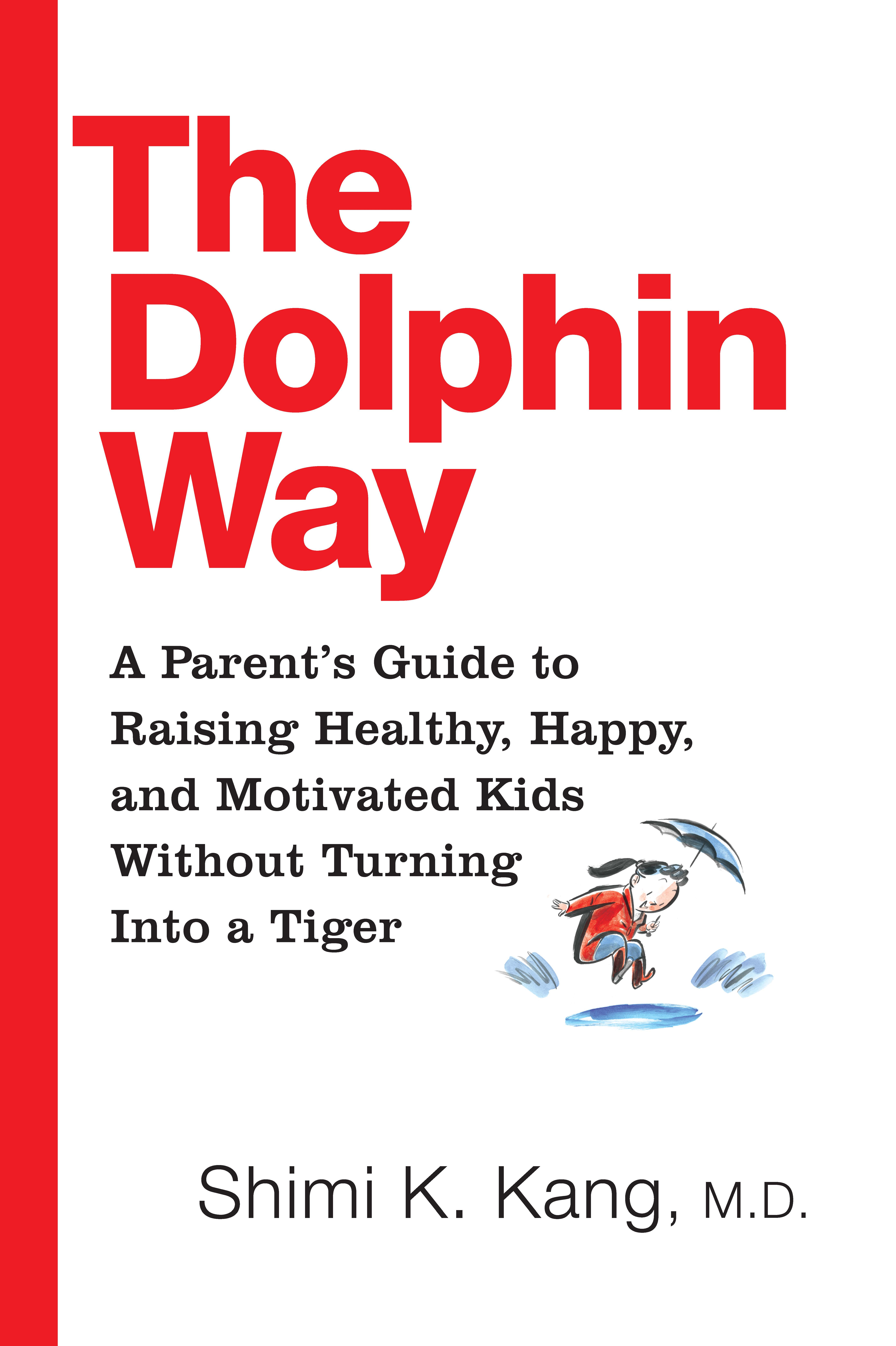Parenting The Dolphin Way: Without Turning Into A Tiger {Book Review} @PenguinCanada @drshimikang