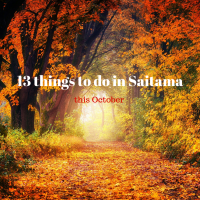 13 things to do in Saitama this October