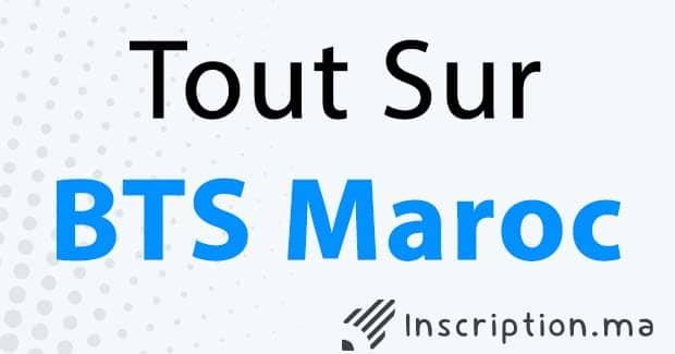 Inscription BTS 2020 au Maroc