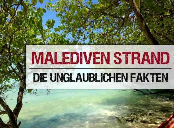 Schönster-Malediven-Strand-unglaubliche-Fakten