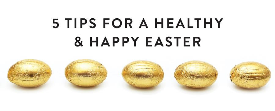 5 Tips for a Happy Healthy Easter