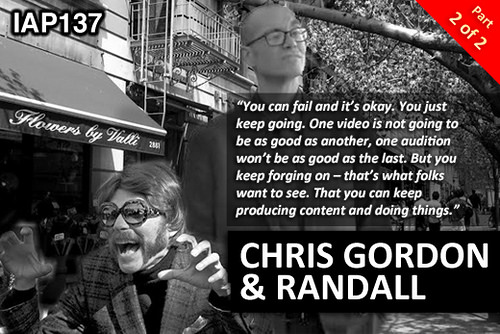 EPISODE 137: CHRIS GORDON AND RANDALL (PART 2)