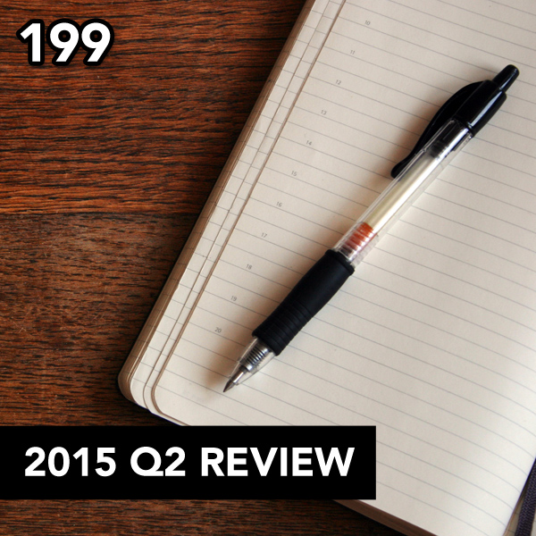 Episode 199: 2015 Q2 Review