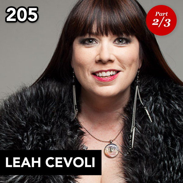 Episode 205: Leah Cevoli (Part 2)