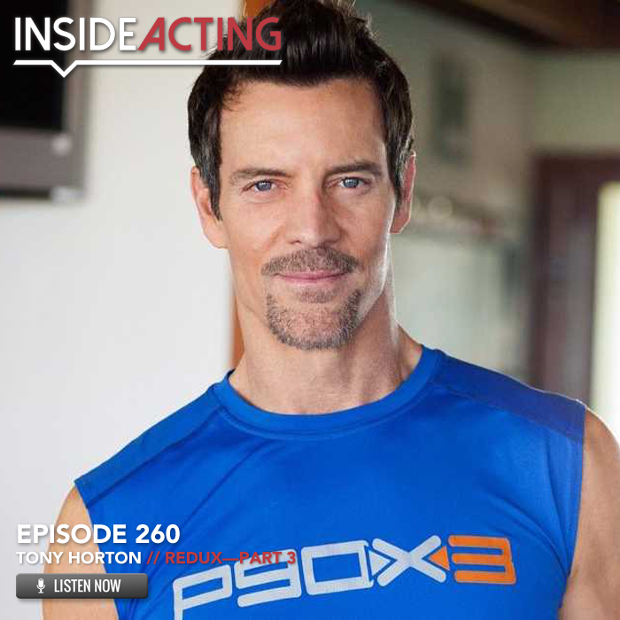 EPISODE 260: TONY HORTON (REDUX – PART 3)