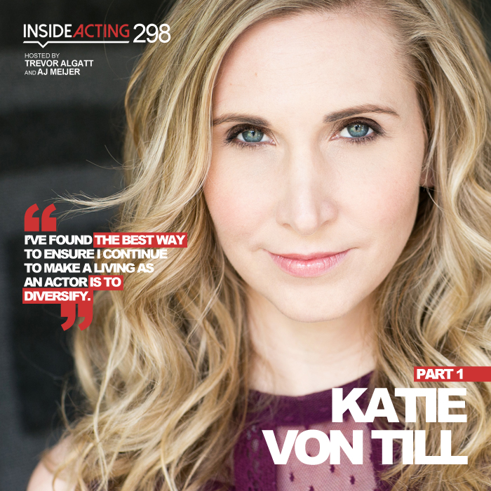 EPISODE 298: KATIE VON TILL (PART 1)