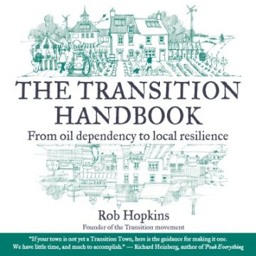 The Transition Town's handbook, written by Rob Hopkins