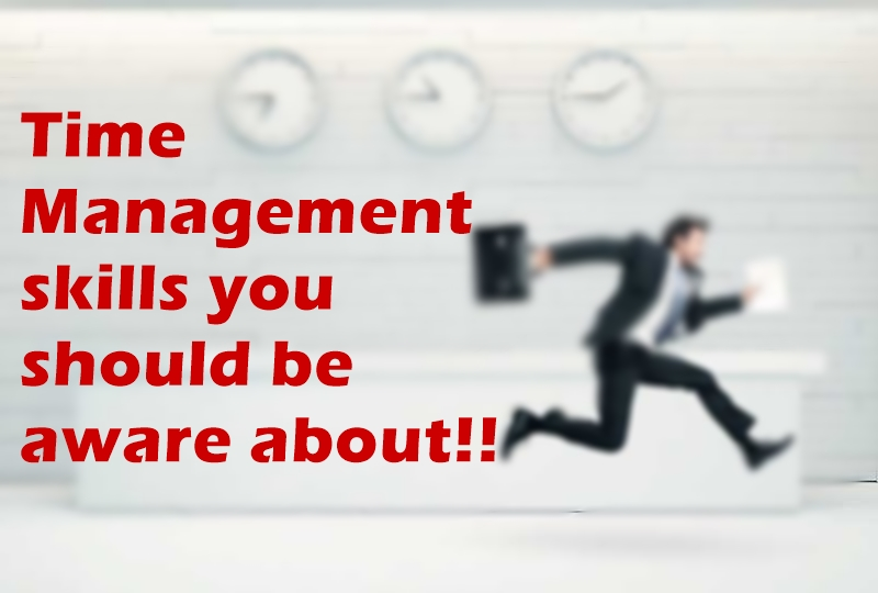Attention: Time Management skills you should be aware about!