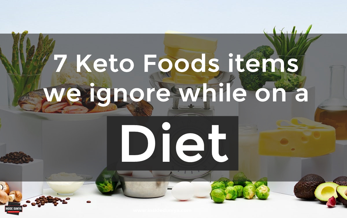 7 Keto Foods items we ignore while on a diet
