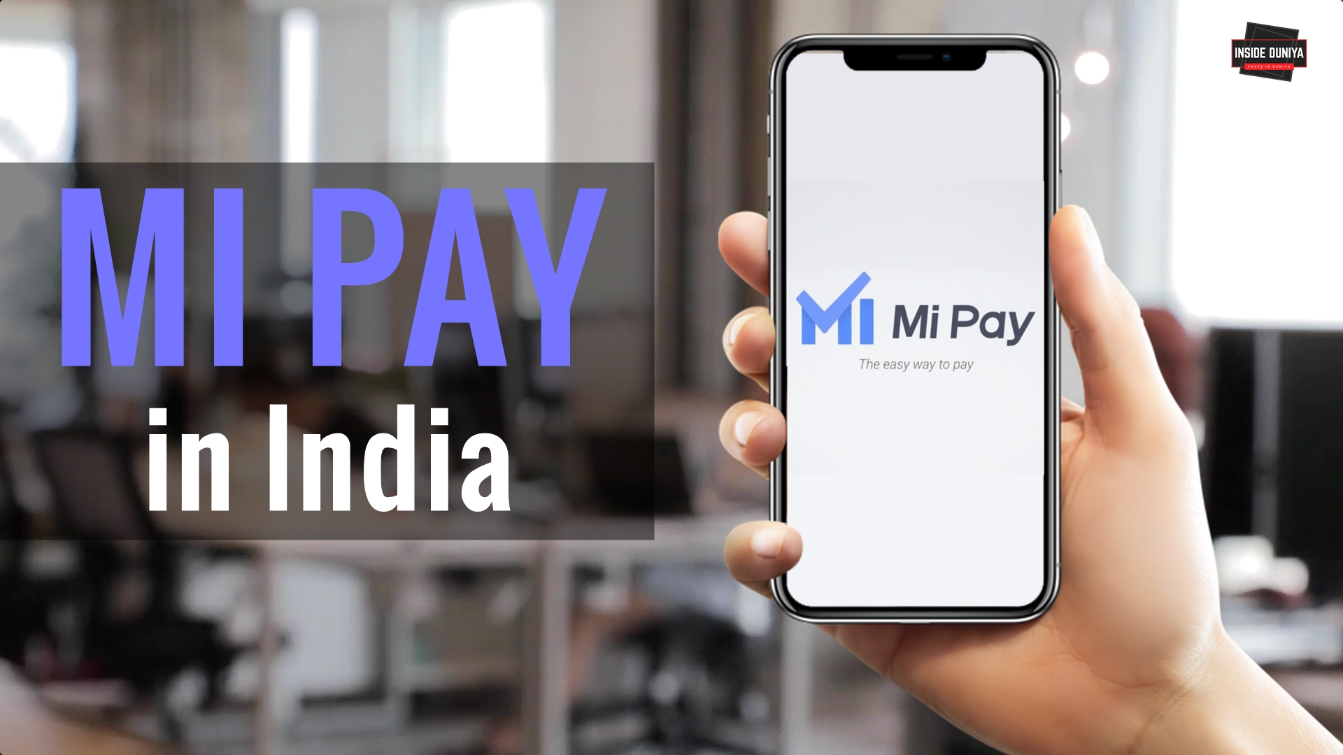 Xiaomi Launches Mi Pay in India- Features, Offers and History