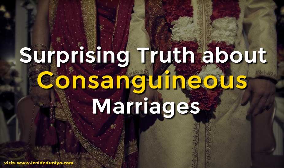 Surprising Truth about Consanguineous Marriages
