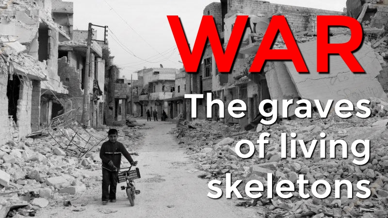 War: The graves of living skeletons