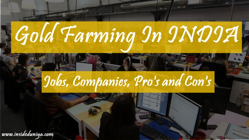 Gold Farming in India – Jobs, Companies, Pro's and Con's