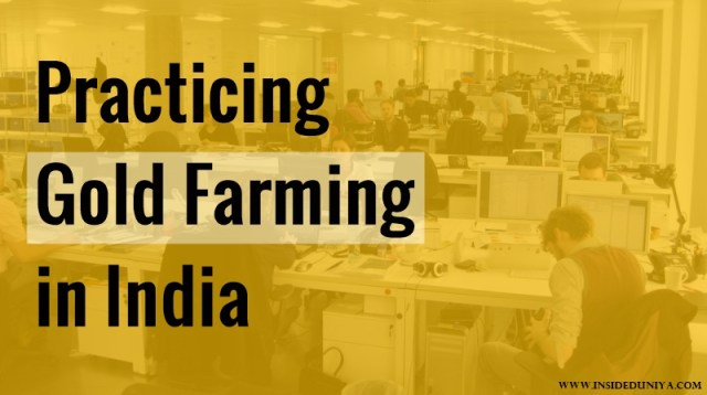 Practicing Gold Farming in India, Gold Farming in India