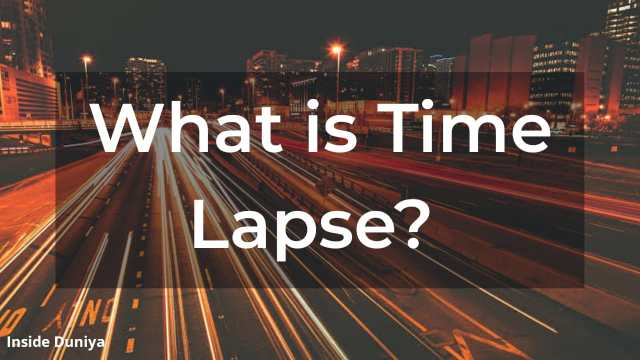 What is Time Lapse?, time lapse vs hyper lapse