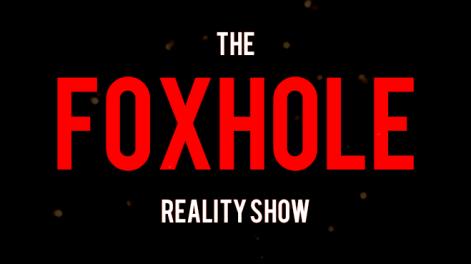 THEFOXHOLEREALITYSHOW