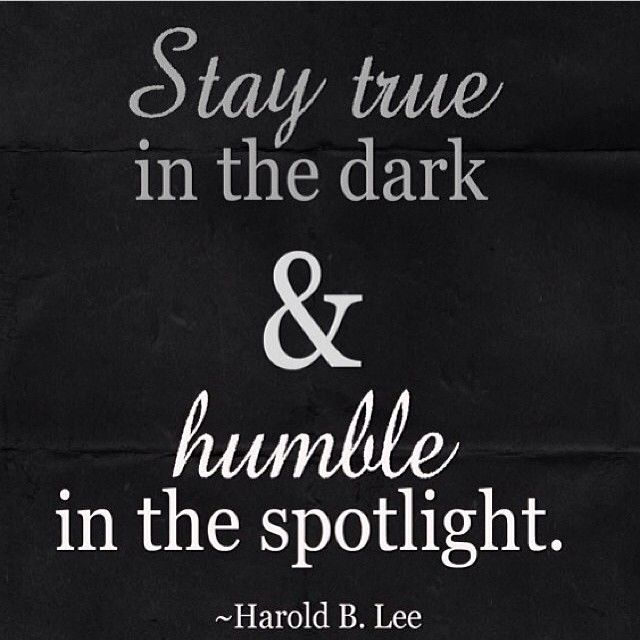 64659-Stay-True-In-The-Dark-And-Humble-In-The-Spotlight
